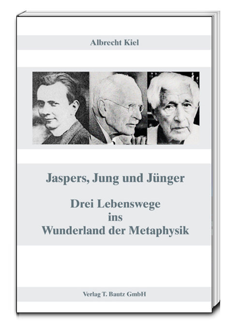 Albrecht Kiel - Jaspers, Jung und Jünger