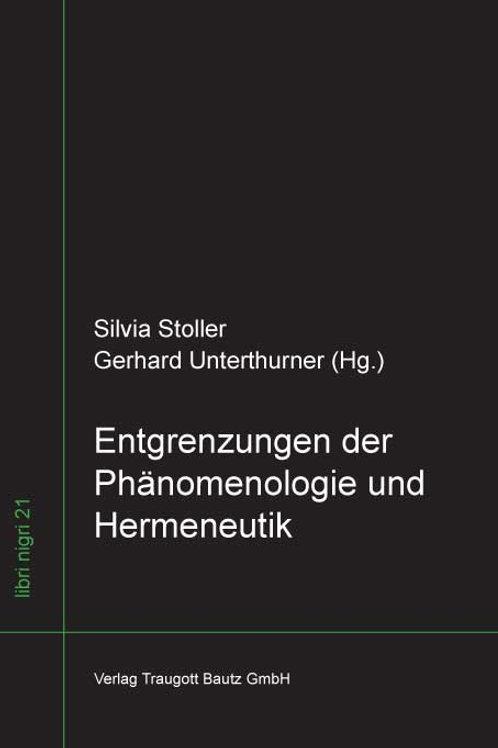 Entgrenzungen der Phänomenologie und Hermeneutik