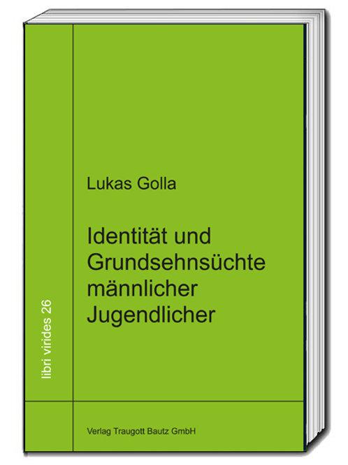 Lukas Golla Identität und Grundsehnsüchte männlicher Jugendlicher