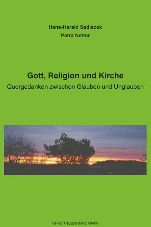Hans-Harald Sedlacek / Petra Netter - Gott, Religion und Kirche