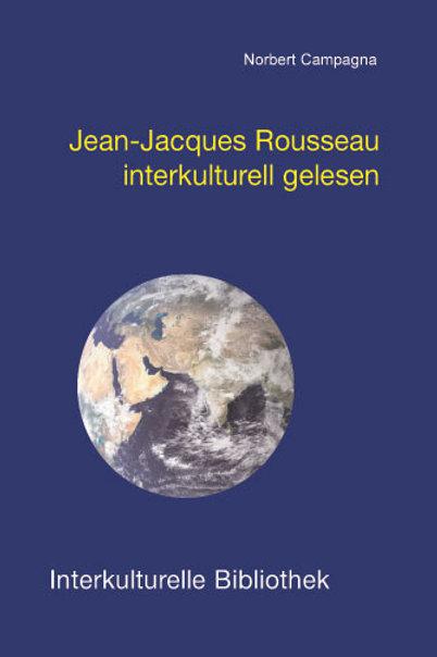 Jean-Jacques Rousseau interkulturell gelesen