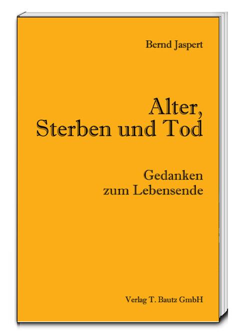 Jaspert, Bernd - Alter, Sterben und Tod