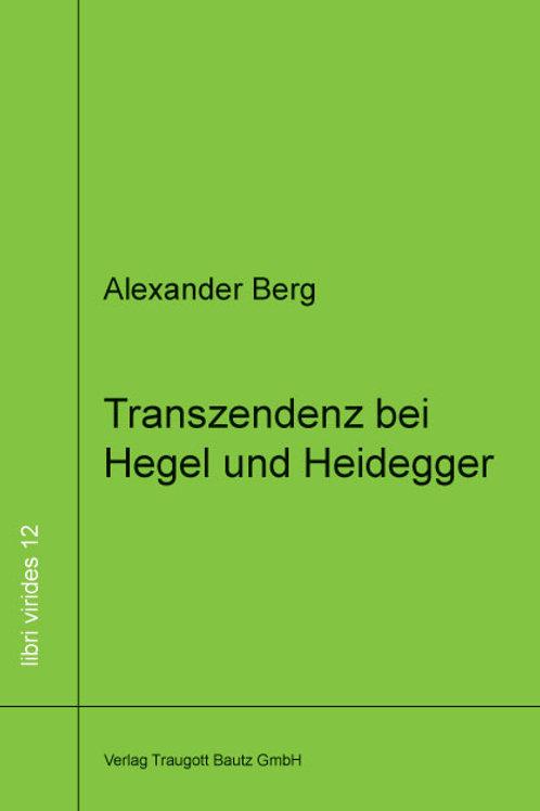 Alexander Berg Transzendenz bei Hegel und Heidegger