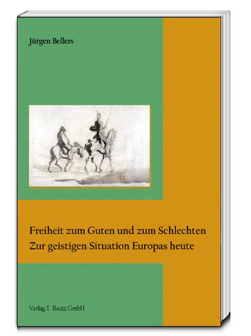 Jürgen Bellers - Freiheit zum Guten und zum Schlechten