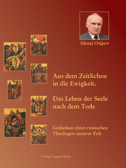 Alexej Osipov Aus dem Zeitlichen in die Ewigkeit.
