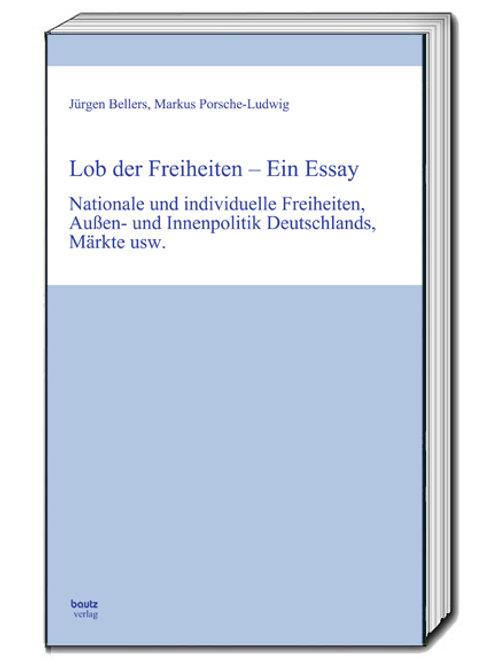 Jürgen Bellers, Markus Porsche-Ludwig Lob der Freiheiten - Ein Essay