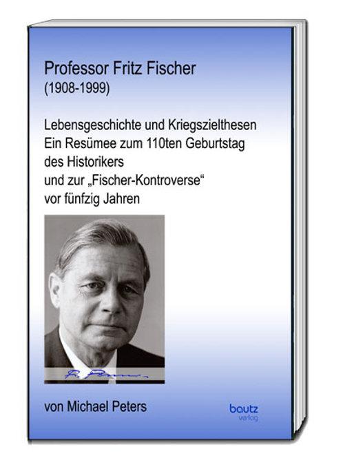 Michael Peters (Hrsg.) Professor Fritz Fischer (1908-1999)