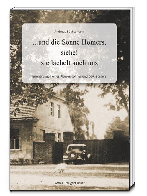 Andreas Büchtemann ...und die Sonne Homers, siehe! sie lächelt auch uns