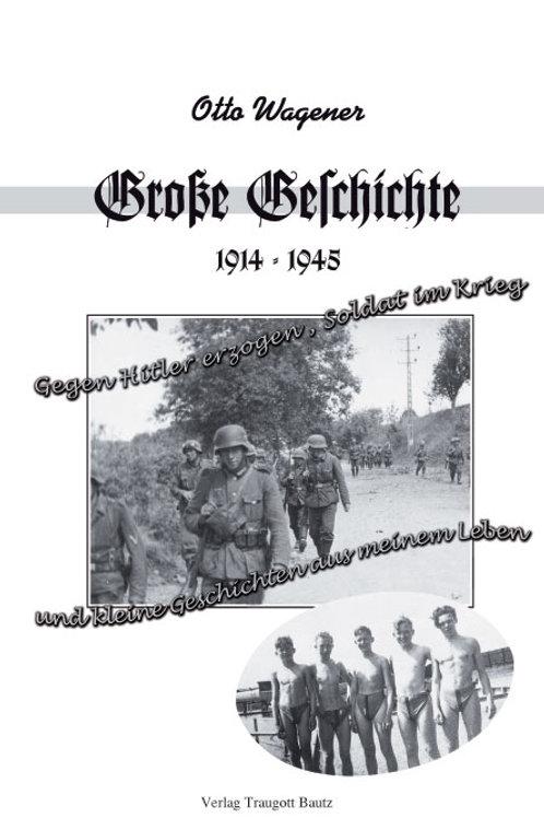 Große Geschichte 1914 - 1945 und kleine Geschichten aus meinem Leben