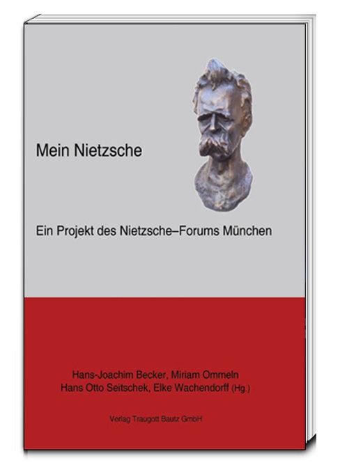 Mein Nietzsche - Ein Projekt des Nietzsche–Forums München