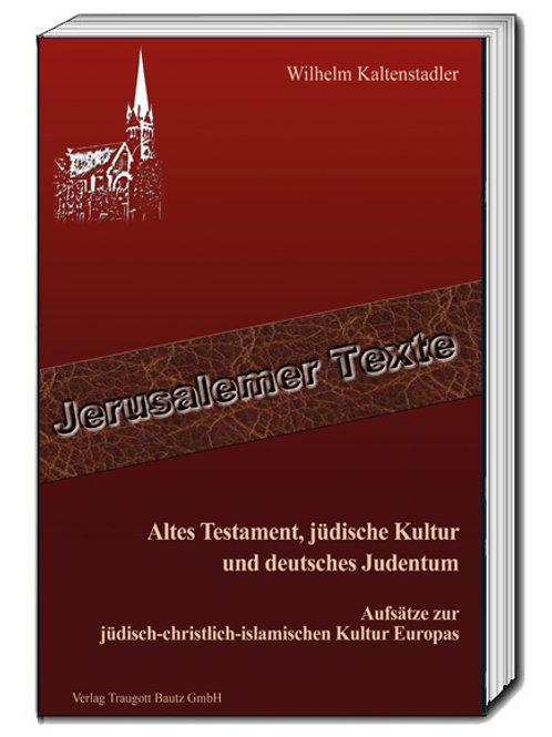 Wilhelm Kaltenstadler - Altes Testament, jüdische Kultur und deutsches Judentum