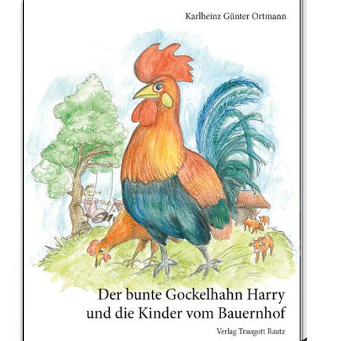 Karlheinz Günter Ortmann - Der bunte Gockelhahn Harry