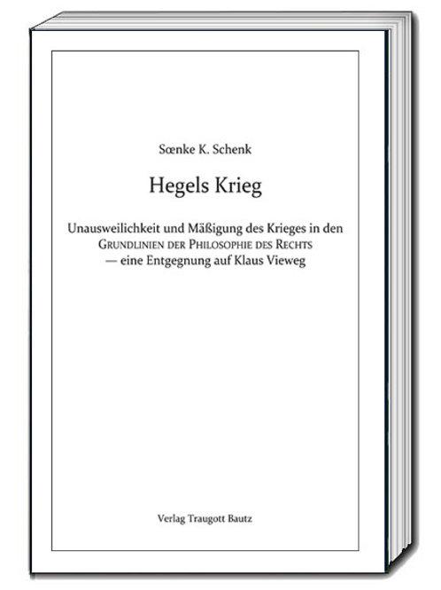 Soenke Schenk - Hegels Krieg