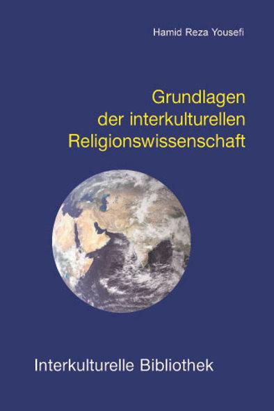 Grundlagen der interkulturellen Religionswissenschaft