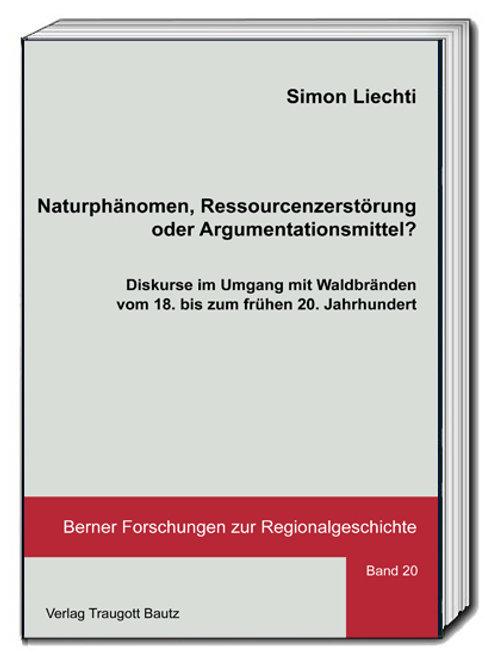 Simon Liechti Naturphänomen, Ressourcenzerstörung oder Argumentationsmittel?