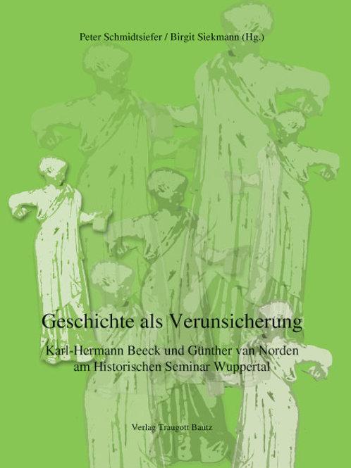 Peter Schmidtsiefer / Birgit Siekmann (Hg.) Geschichte als Verunsicherung