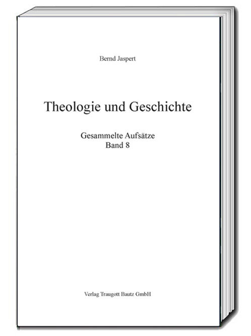 Bernd Jaspert Theologie und Geschichte