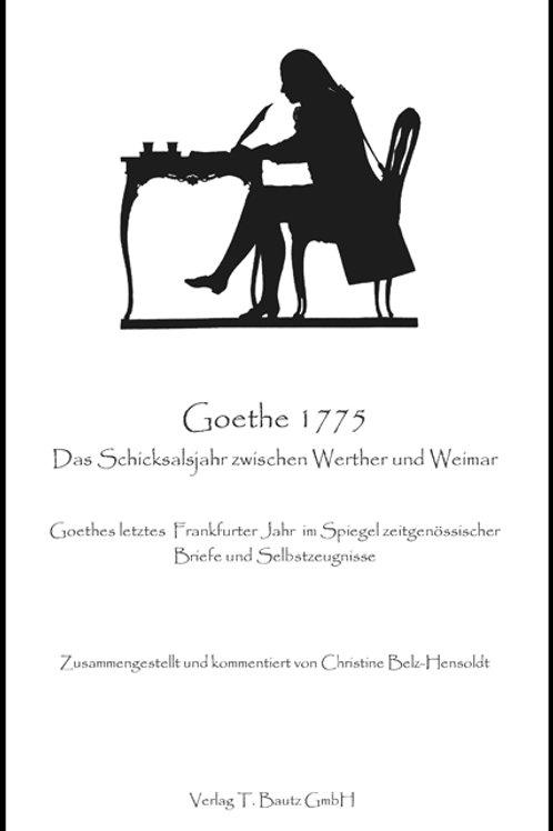 Goethe 1775 - Das Schicksalsjahr zwischen Werther und Weimar