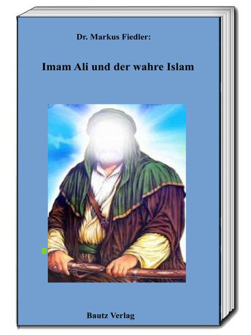 Dr. Markus Fiedler Imam Ali und der wahre Islam