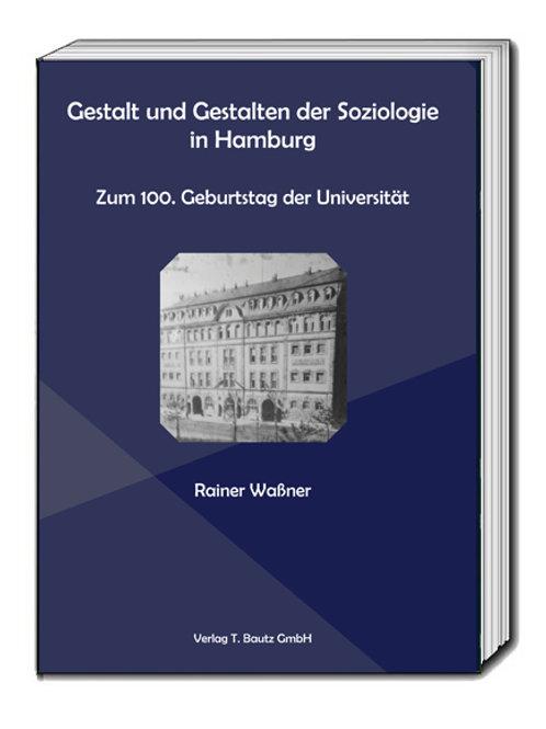 Rainer Waßner - Gestalt und Gestalten der Soziologie in Hamburg