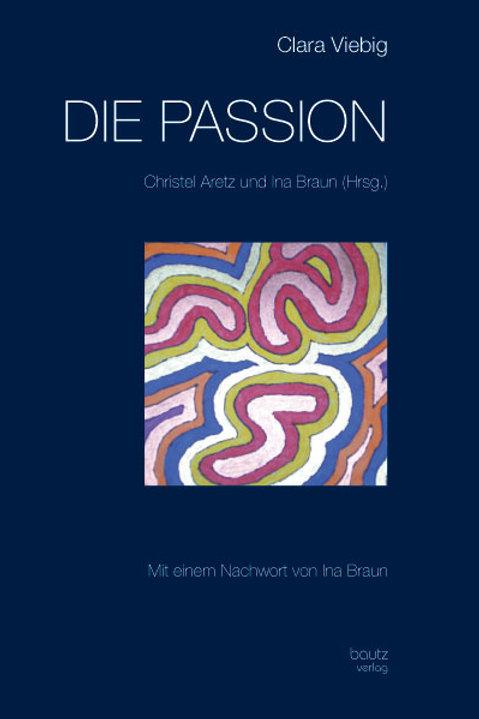 Clara Viebig - DIE PASSION