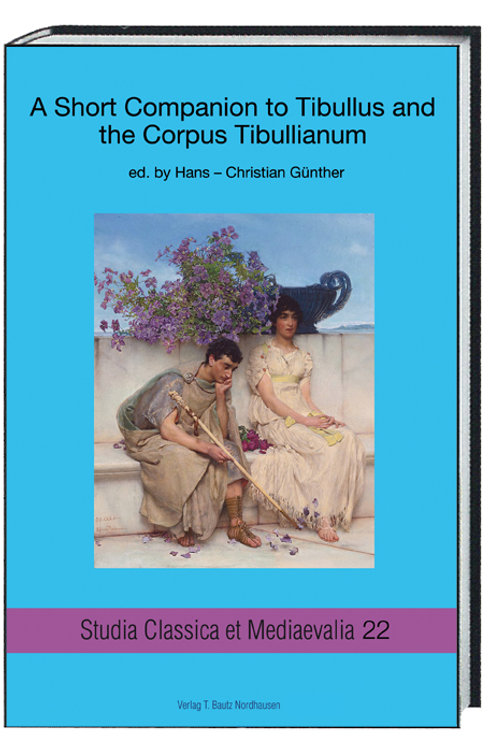 Hans-Christian Günther (eds.) A Short Companion to Tibullus and the Corpus Tibul