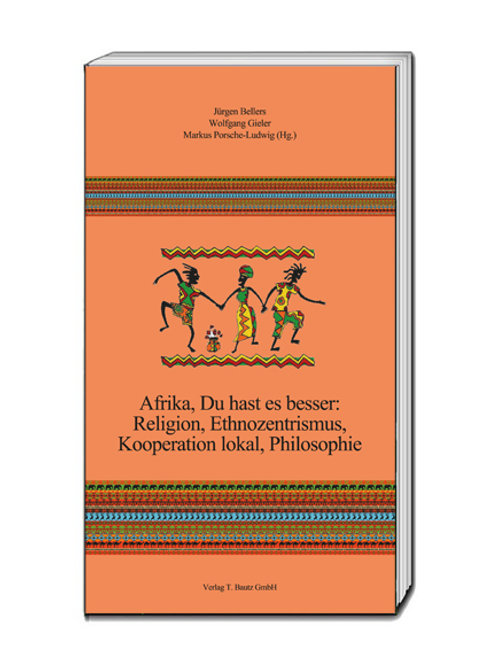 Jürgen Bellers, Wolfgang Gieler, Markus Porsche-Ludwig (Hg.) Afrika, Du hast es