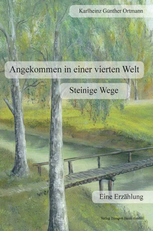 Karlheinz Günter Ortmann - Angekommen in einer vierten Welt