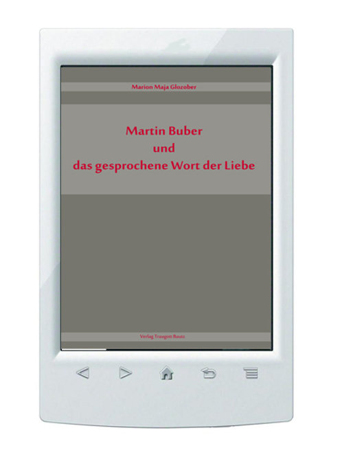 E-Book/ Marion Maja Glozober - Martin Buber und das gesprochene Wort der Liebe