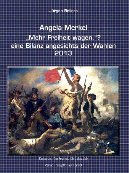"""Jürgen Bellers - Angela Merkel """"Mehr Freiheit wagen."""" ?"""