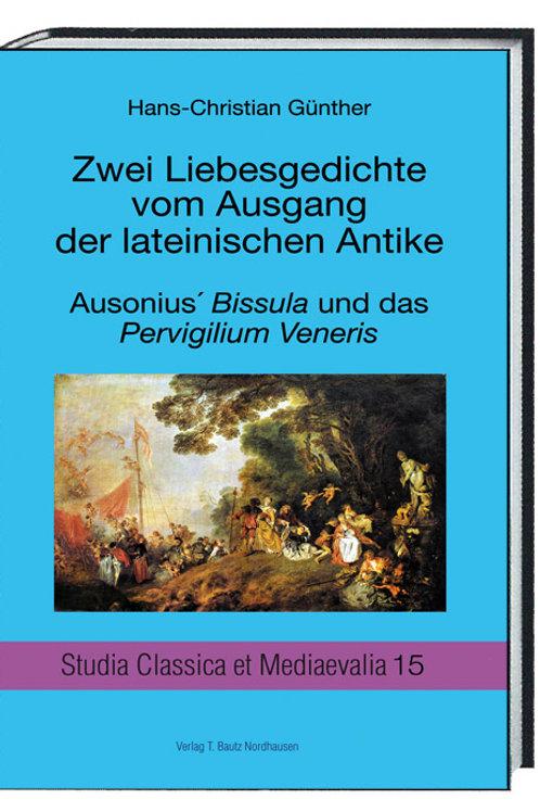 Hans-Christian Günther-Zwei Liebesgedichte vom Ausgang der lateinischen Antike