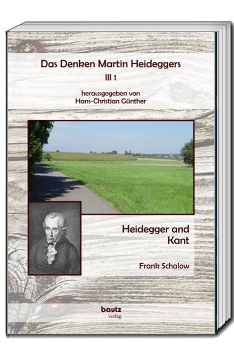 Das Denken Martin Heideggers III 1 - Heidegger and Kant, Frank Schalow