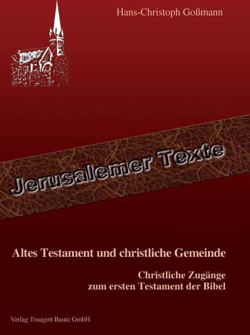 Hans-Christoph Goßmann - Altes Testament und christliche Gemeinde
