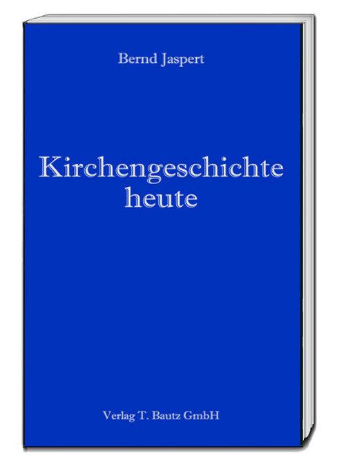 Bernd Jaspert - Kirchengeschichte heute
