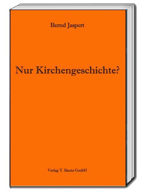 Bernd Jaspert - Nur Kirchengeschichte?