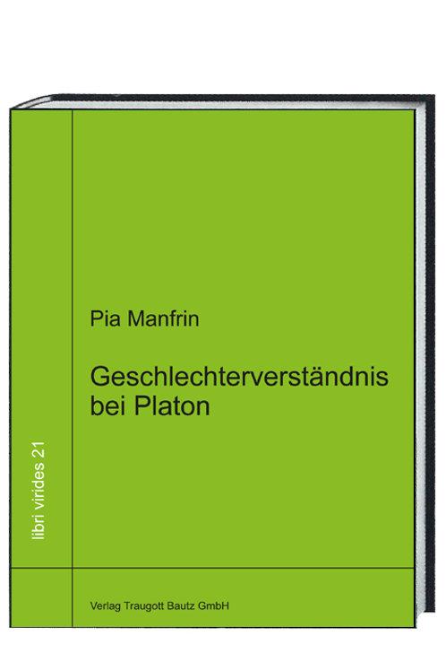Pia Manfrin - Geschlechterverständnis bei Platon