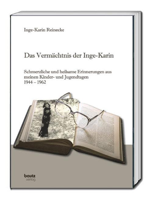 Inge-Karin Reinecke - Das Vermächtnis der Inge-Karin