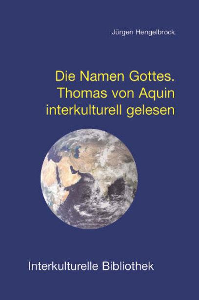 Die Namen Gottes. Thomas von Aquin interkulturell gelesen