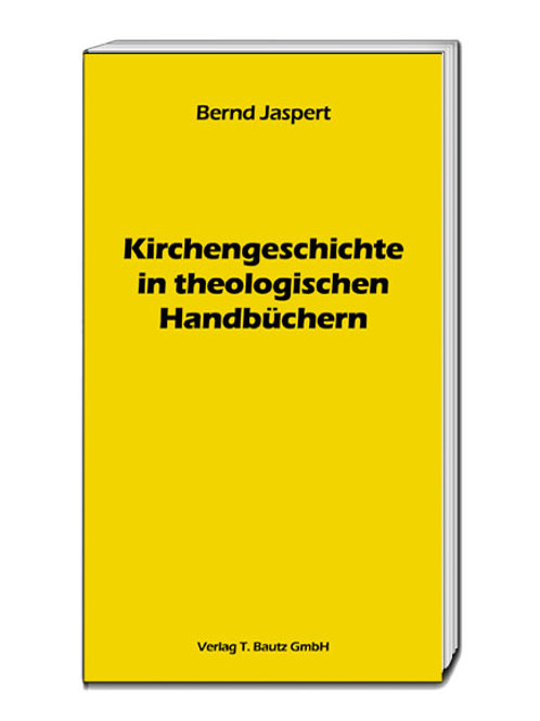 Bernd Jaspert - Kirchengeschichte in theologischen Handbüchern