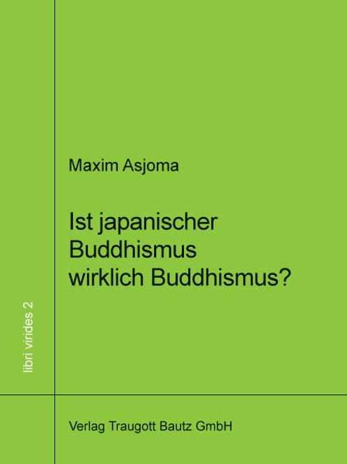 Maxim Asjoma - Ist japanischer Buddhismus wirklich Buddhismus?