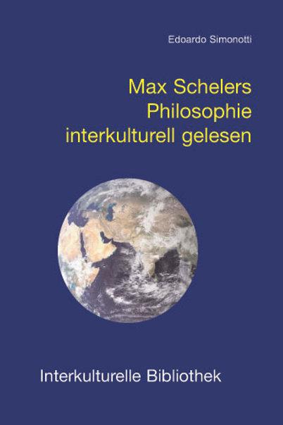 Max Schelers Philosophie interkulturell gelesen