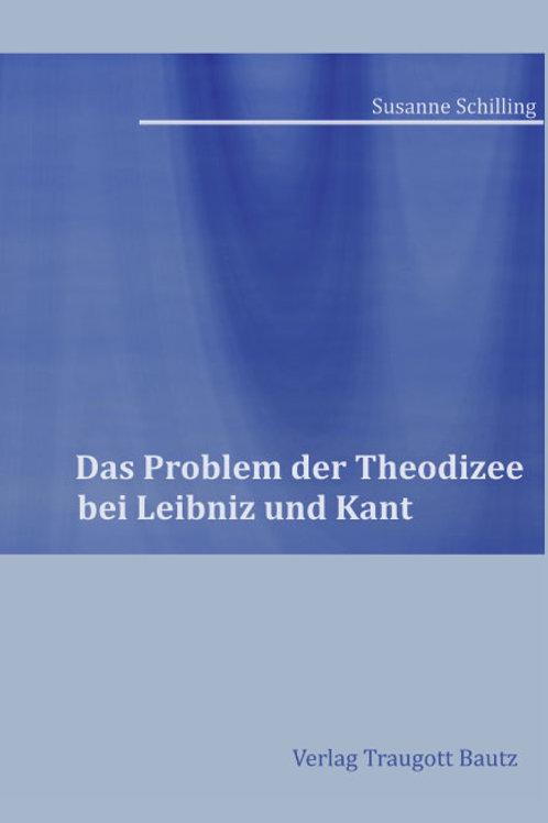 Das Problem der Theodizee bei Leibniz und Kant