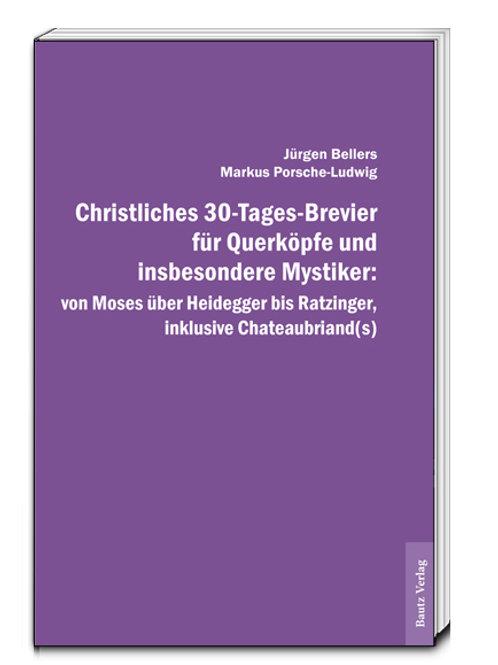 Jürgen Bellers & Markus Porsche-Ludwig - Christliches 30-Tages-Brevier