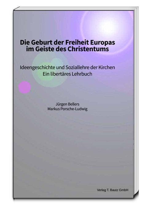 Die Geburt der Freiheit Europas im Geiste des Christentums