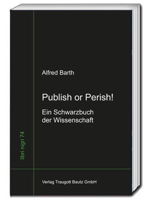 Alfred Barth Publish or Perish!