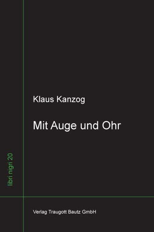 Klaus Kanzog - Mit Auge und Ohr