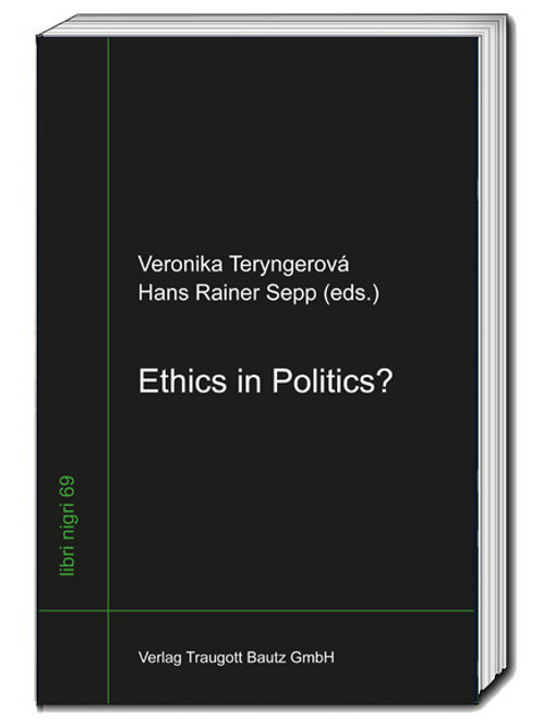 Veronika Teryngerová, Hans Rainer Sepp (eds.) Ethics in Politics?