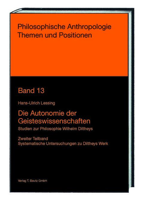 Hans-Ulrich Lessing - Die Autonomie der Geisteswissenschaften