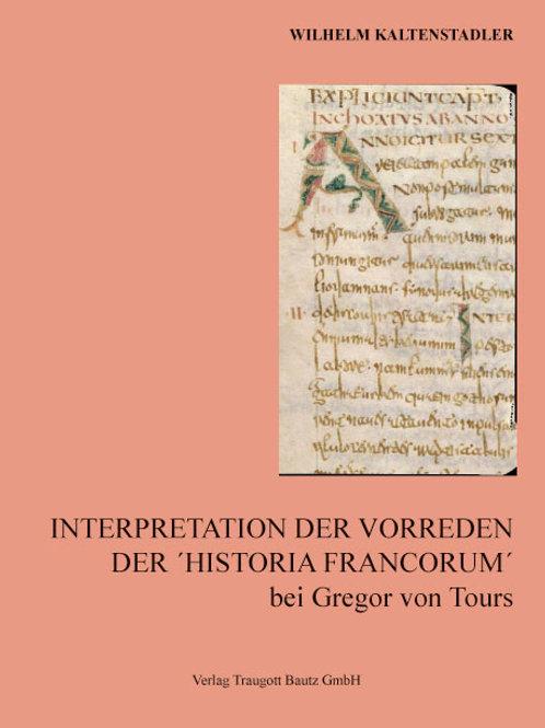 Wilhelm Kaltenstadler-Interpretation der Vorreden Der ´Historia Francorum´ bei G