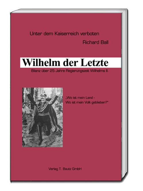 Richard Ball -Wilhelm der Letzte